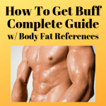How to Get Buff- The Ultimate Guide With Body Fat References