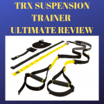 Why the TRX Suspension Trainer is a Revolutionary Piece of Workout Equipment