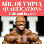 Mr. Olympia Qualifications for 2019 and Beyond