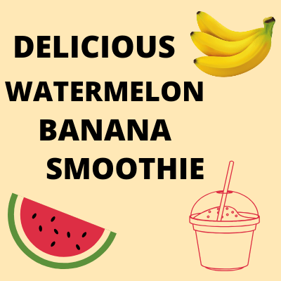 Quick, Delicious Watermelon Banana Smoothie