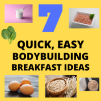 7 Quick, Easy Bodybuilding Breakfast Ideas